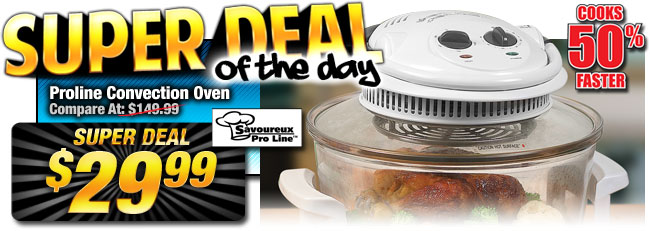 80% Off Proline Convection Oven - Compare at $149.99 - Super Deal $29.99